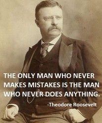 Theodore Roosevelt Quotes Mesmerizing Teddy Roosevelt Has A Lot Of Great Quotes Teddy Roosevelt