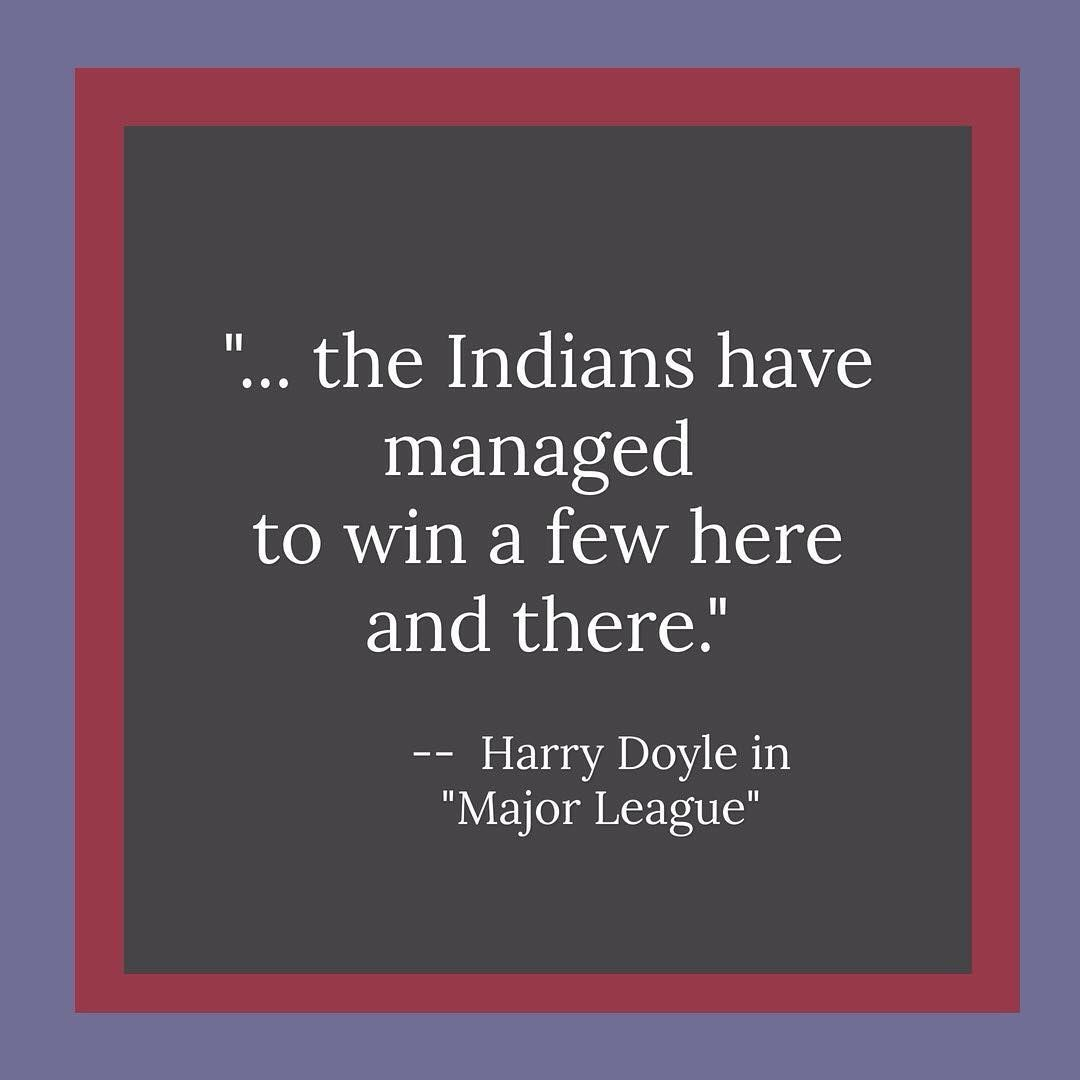 Baseball Quote Baseball Quote Of The Day The Indians Have Managed To Win A Few