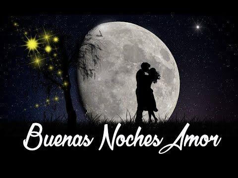 Imagenes Buenas Noches Amor Frases Romanticas Frases Pinterest