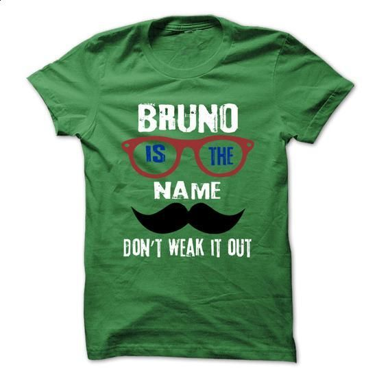 BRUNO Is The Name - 999 Cool Name Shirt ! - #black hoodie #sweater dress outfit. SIMILAR ITEMS => https://www.sunfrog.com/Hunting/BRUNO-Is-The-Name--999-Cool-Name-Shirt-.html?68278