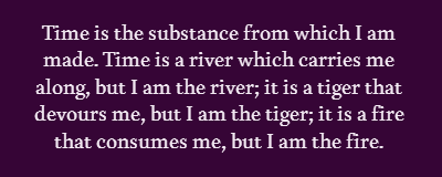 ~ Borges