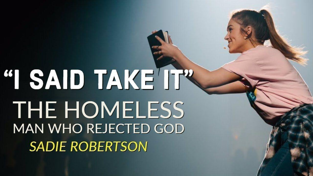 I SAID PLEASE TAKE IT | The Homeless Man | Sadie Robertson