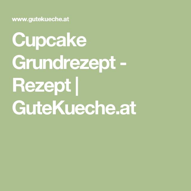 Cupcake Grundrezept - Rezept   GuteKueche.at