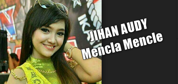 Download Lagu Jihan Audy Mencla Mencle Mp3 M4 Dangdut Koplo 2018