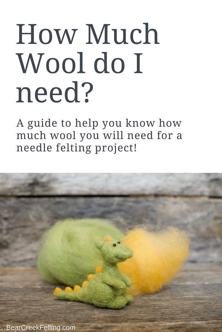 How Much Wool Do I need for a Needle Felting Project? - Bear Creek Felting