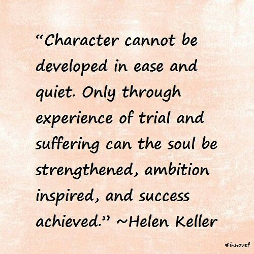Character cannot be developed in ease and quiethelen keller character cannot be developed in ease and quiet helen keller quotesdeterminationinspiring altavistaventures Images