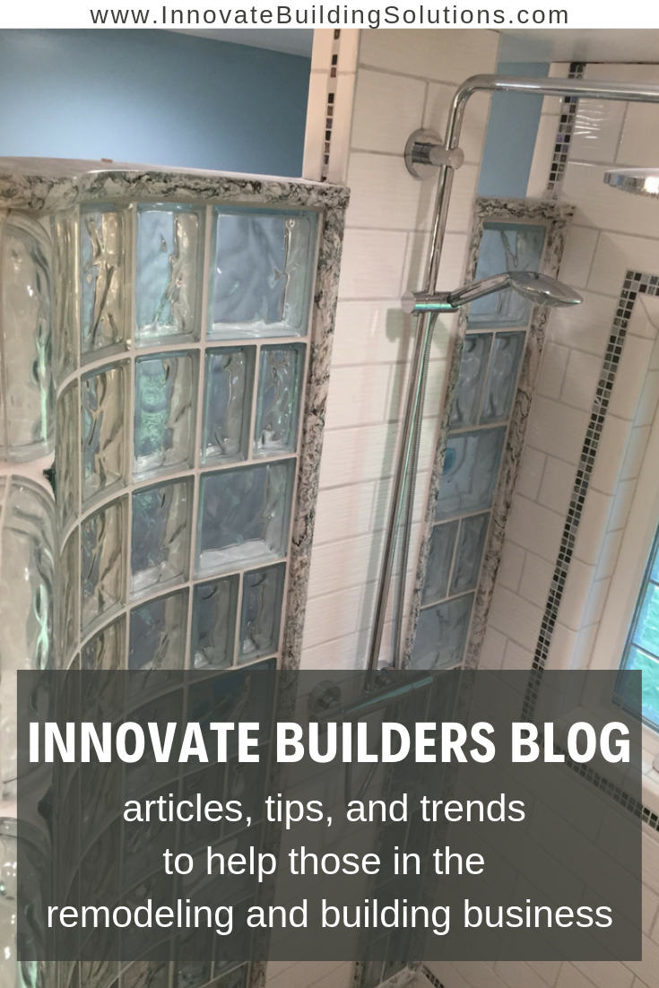 Innovate Builders Blog Where We Provide You Articles Tips And Trends To Help Those In The Remodeling And Building Bu Remodeling Business Remodel Innovation
