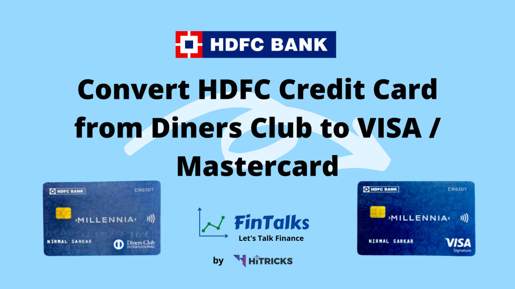 Convert Hdfc Credit Card From Diners Club To Visa Mastercard Hitricks Credit Card Discover Card Diner