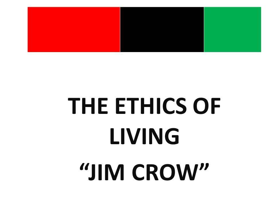 the ethics of living jim crow