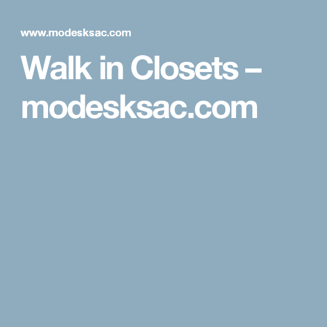 Walk in Closets – modesksac.com