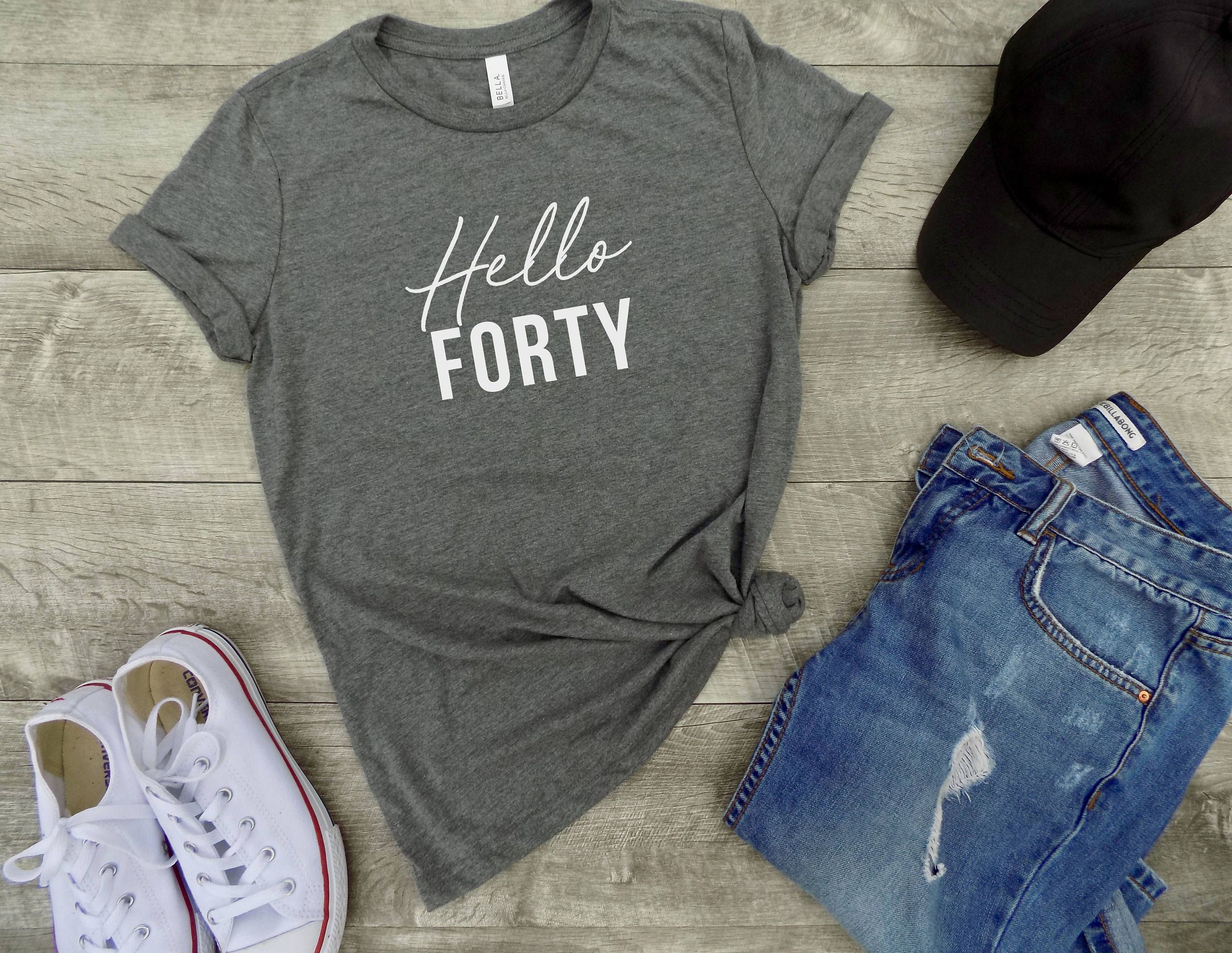 Hello Forty Shirt