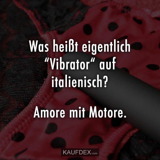 """Wie heißt eigentlich """"Vibrator"""" auf italienisch? Amore mit Motore."""