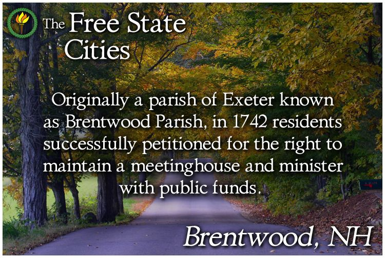 You can learn more about the history of Brentwood at The Free State! http://freestatenh.org/encyclopedia/cities/brentwood.php