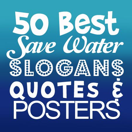 Save Water Slogans Quotes Posters Save Water Slogans Water Slogans Save Water
