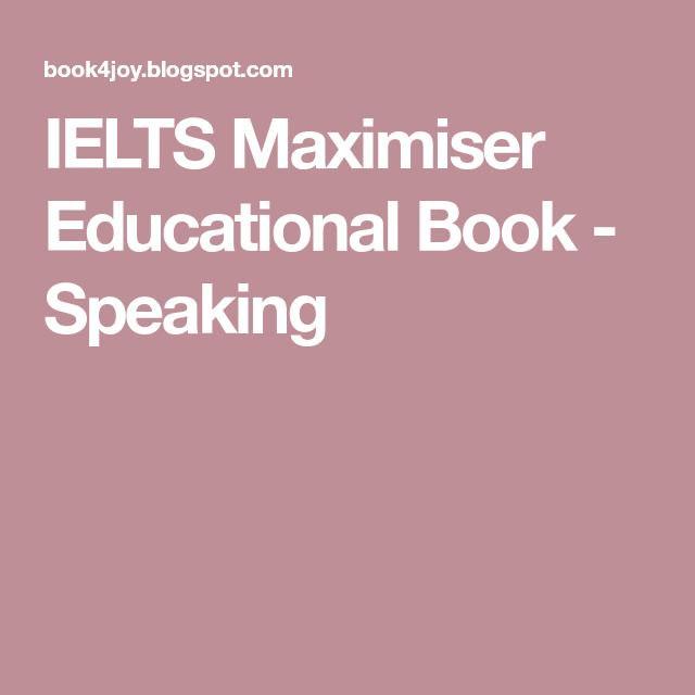 Ielts Maximiser Educational Book Speaking