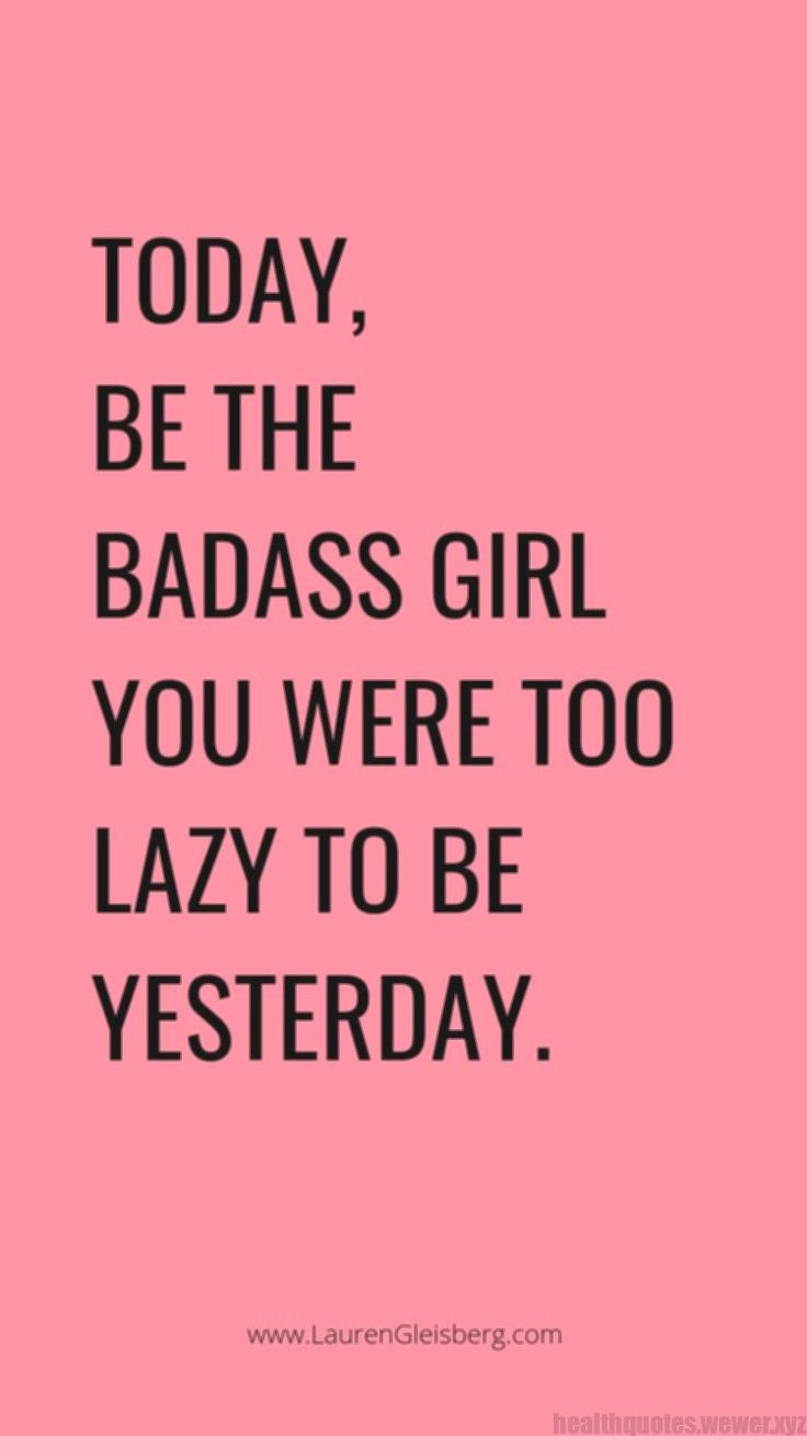 BEST MOTIVATIONAL & INSPIRATIONAL GYM / FITNESS QUOTES - today be the badass gir...  #badass #fitnes...