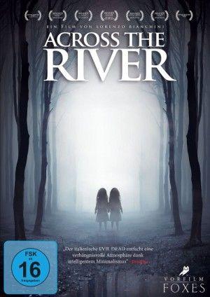 Across The River Deepground Magazine The River Filme Horror Filme
