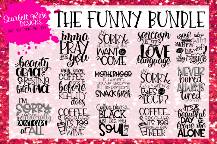 The Funny Saying Svg Bundle Funny Quotes Scrapbook Quotes Svg Quotes