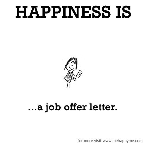 Happiness #549 Happiness is a job offer letter happiness is - offer letter