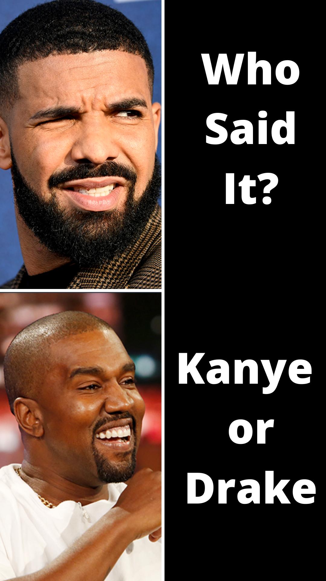 Who Said It Kanye West Or Drake In 2020 Kanye West Quotes Drake Quotes Drake