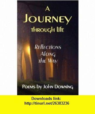 A Journey Through Life (9780615271217) John Downing , ISBN-10: 0615271219  , ISBN-13: 978-0615271217 ,  , tutorials , pdf , ebook , torrent , downloads , rapidshare , filesonic , hotfile , megaupload , fileserve