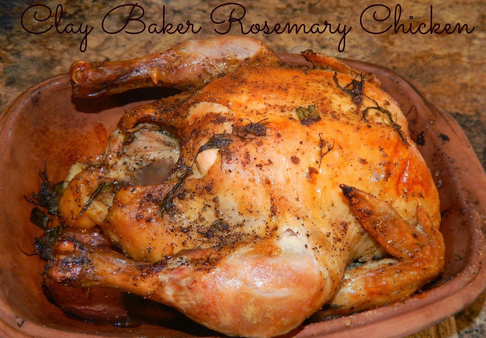 Clay Baker Roasted Rosemary Chicken Cooking Whole Chicken Rosemary Chicken Chicken Cooker
