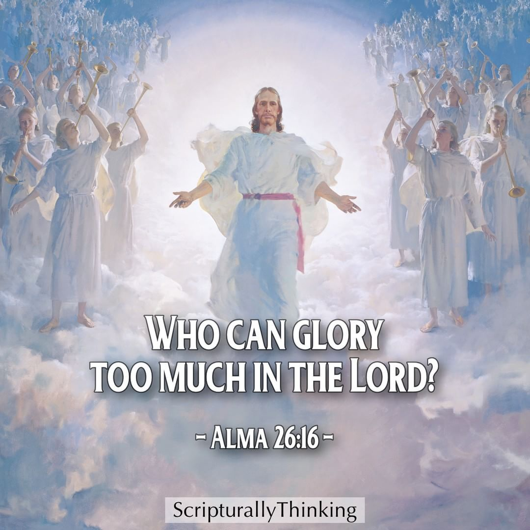 """""""Who can glory too much in the Lord? http://facebook.com/173301249409767 Yea, who can say too much of his great power, and of his mercy, and of his long-suffering towards the children of men?"""" (Alma 26:16; the #BookofMormon: Another Testament of #JesusChrist). http://lds.org/scriptures/bofm/alma/26.16#15 #ShareGoodness"""