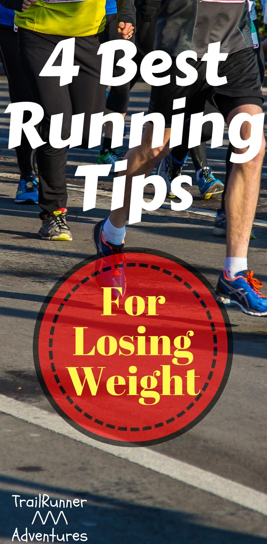 4 Best Tips To Lose Weight By Running Weightlosstips Running