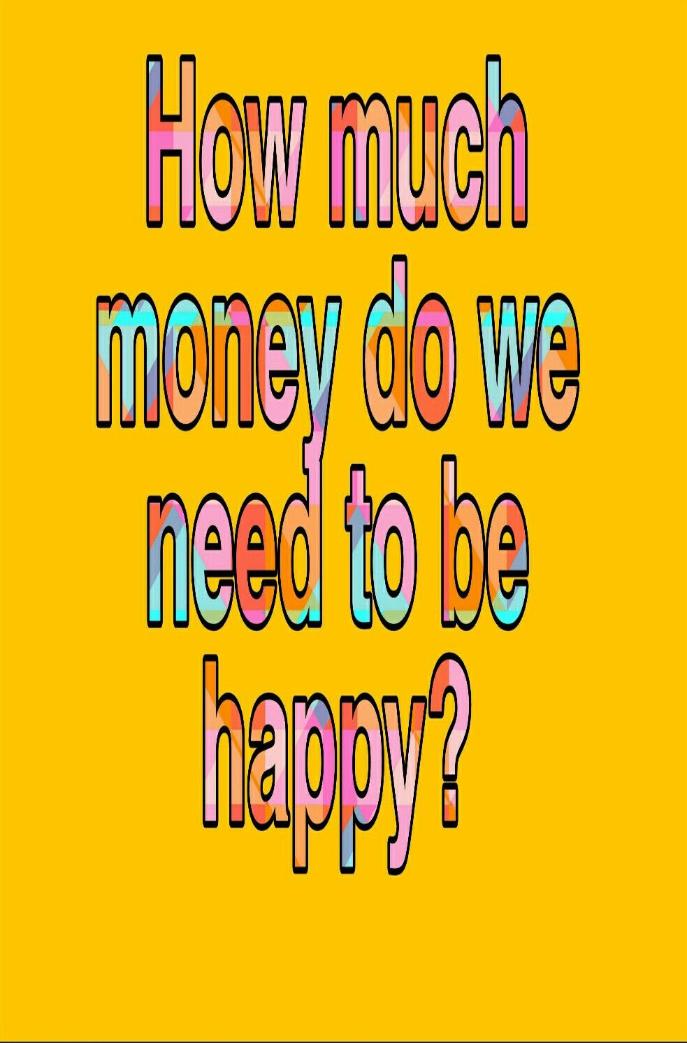 Happiness how much money do we need to be happy in 2020
