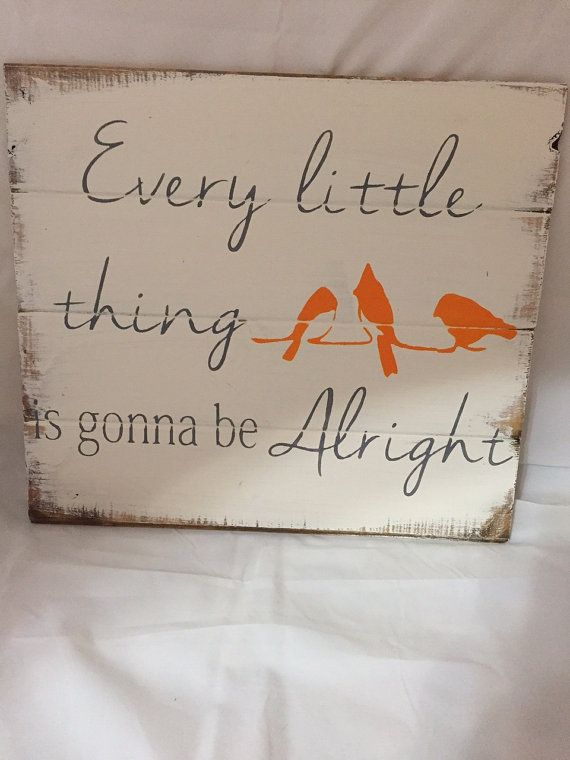 Every little thing is gonna be alright 14h x 28w by WildflowerLoft