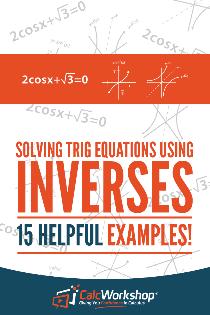 Solving Trig Equations Using Inverses (15 Helpful Examples