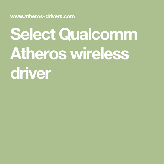 Select Qualcomm Atheros wireless driver | Drivers
