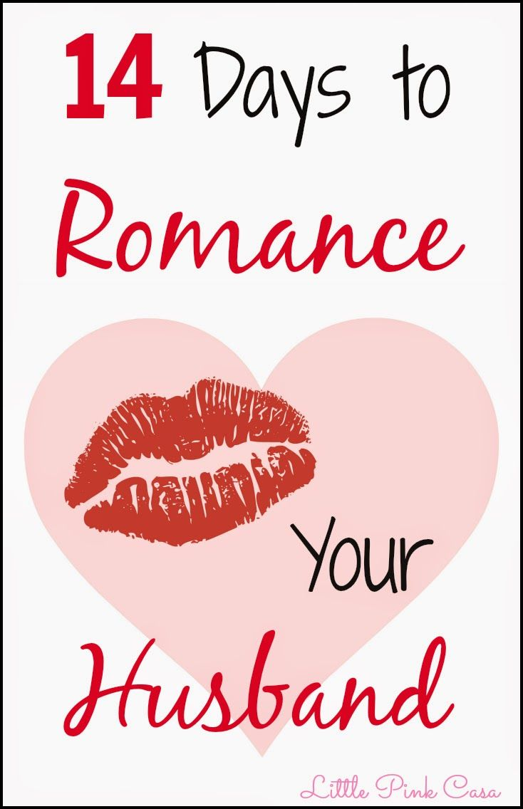 A Valentine's Day Challenge for you!   14 Days to Romance Your Husband