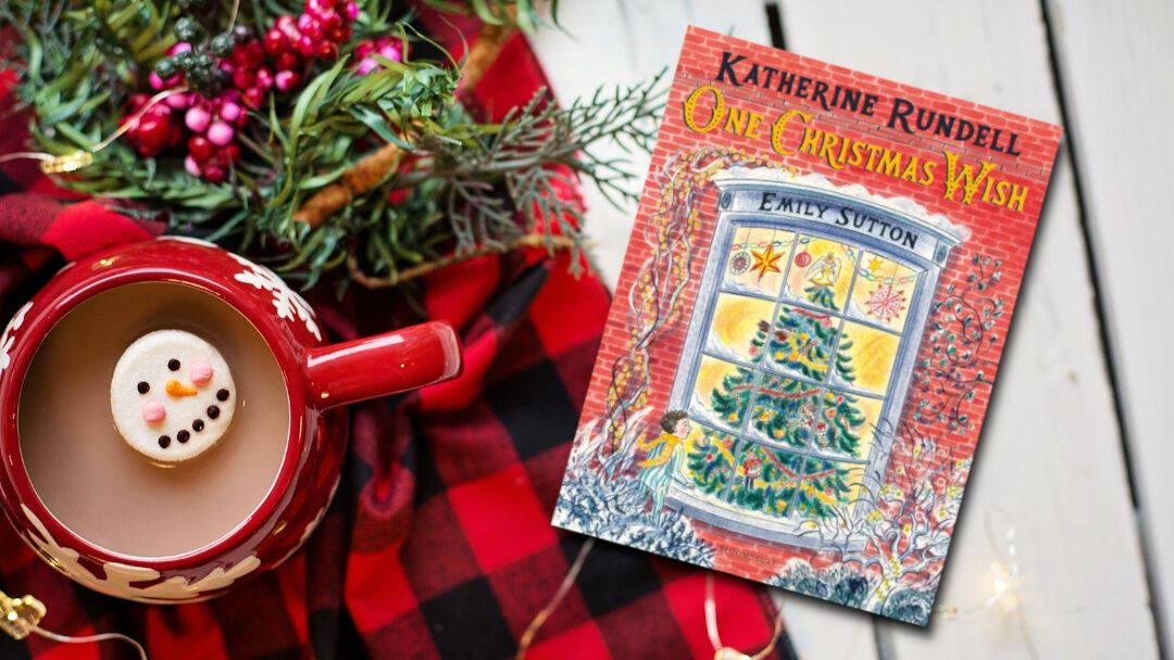 One Christmas Wish by Katherine Rundell Christmas wishes