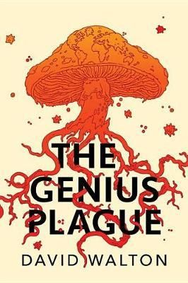 The Genius Plague by David Walton, Book Review