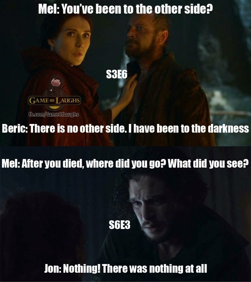 Jon Snow knows NOTHING. He's always known NOTHING. Ygritte called it!