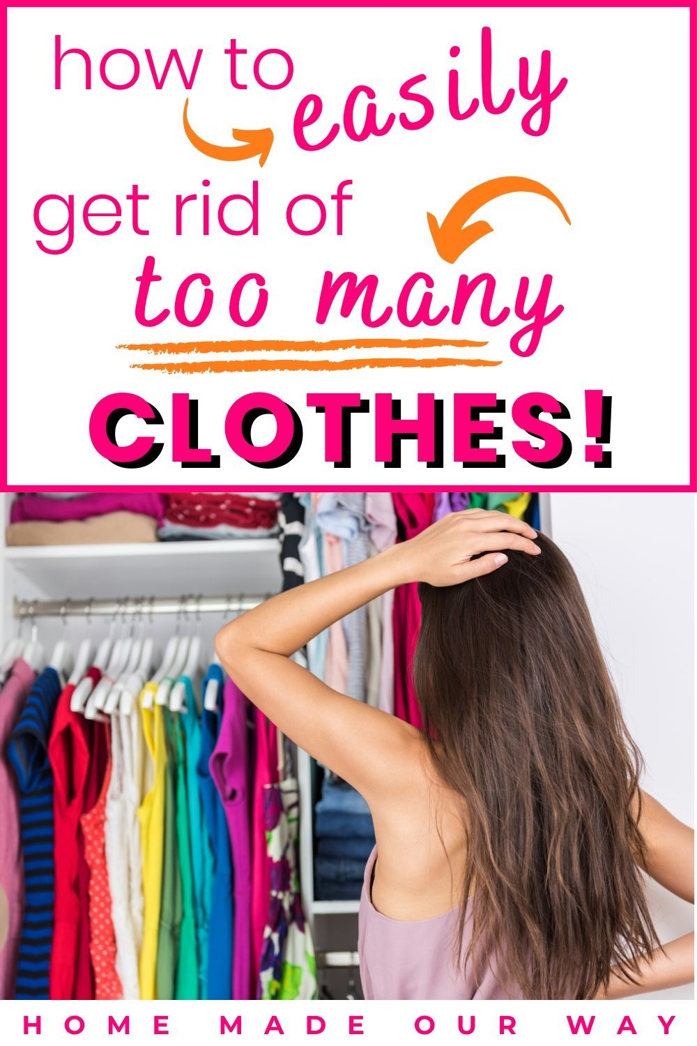How To Easily Get Rid Of Too Many Clothes Clothes Organization Cleaning Hacks Clothes