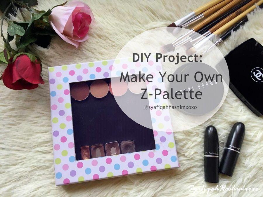 SyafiqahHashimxoxo DIY Make Your Own ZPalette Diy z