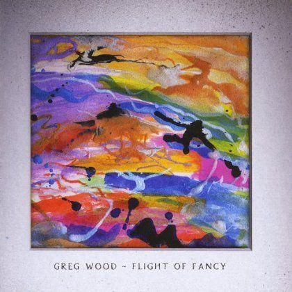 Greg Wood - Flight Of Fancy
