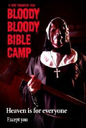 Bloody Bloody Bible Camp (2012) Pinned by The Naked Scotsman