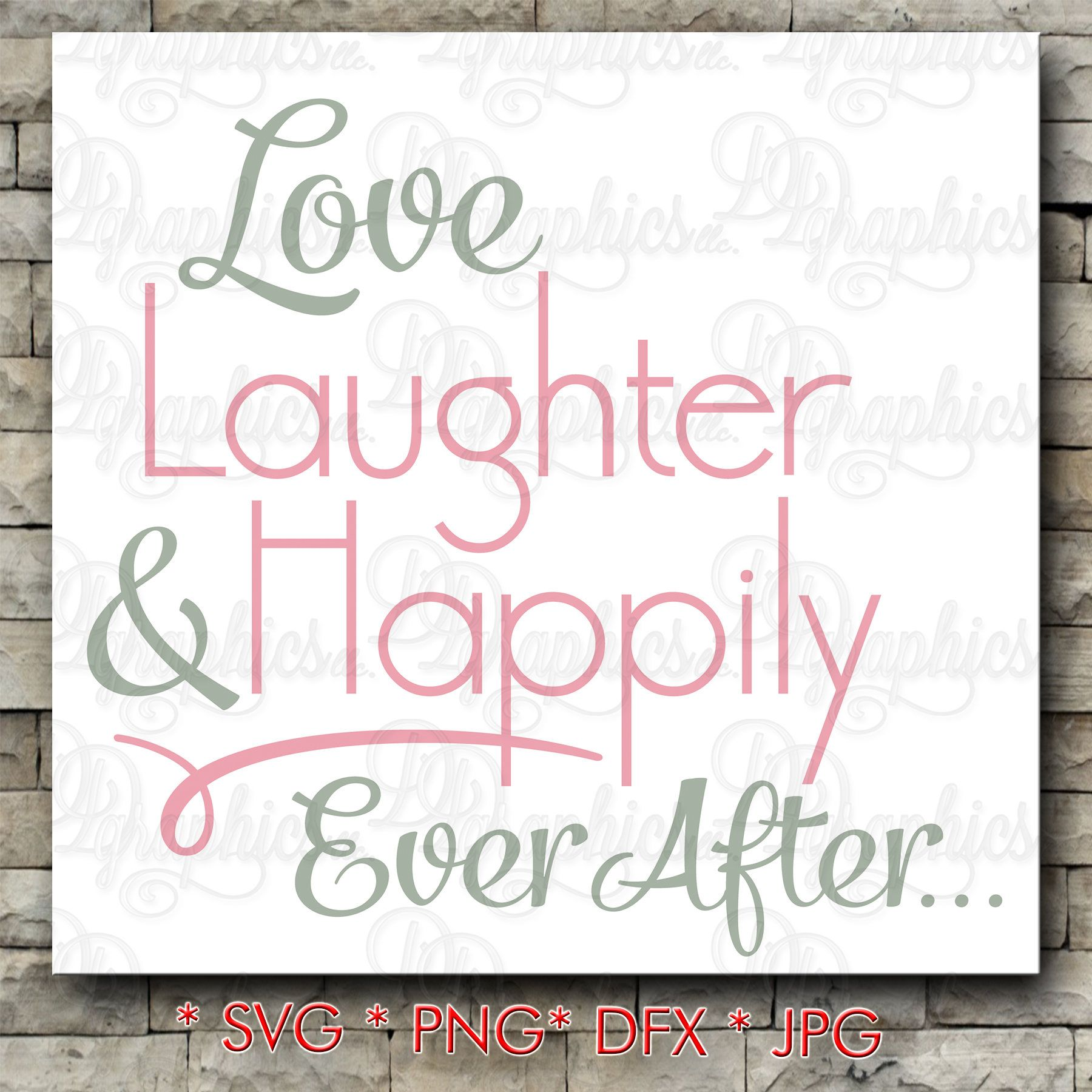 Download Love Laughter and Happily Ever After / wedding SVG ...