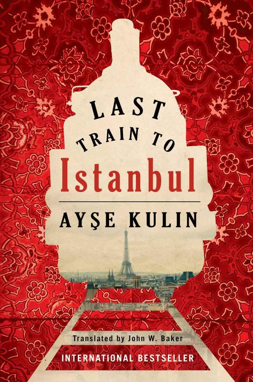 Amazon: Last Train To Istanbul: A Novel Ebook: Ay�e Kulin,