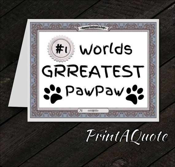 Gifts From The Dog Part - 20: Fatheru0027s Day Card Fatheru0027s Day Quotes Worldu0027s Greatest Paw Paw Gift For Dad From  Dog By