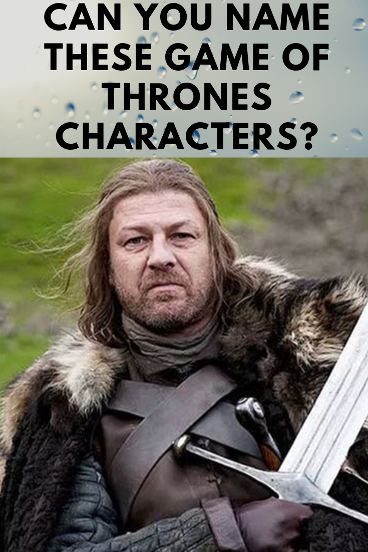 Can You Name These Game of Thrones Characters? | viral pins
