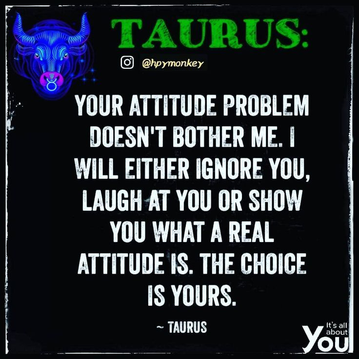Pin By Queen Taylor On Taurus With Images Taurus Quotes