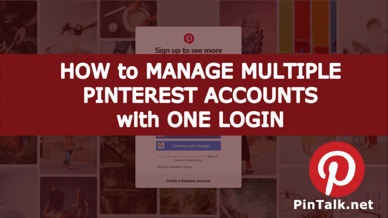 How To Manage Multiple Pinterest Accounts With One Login With