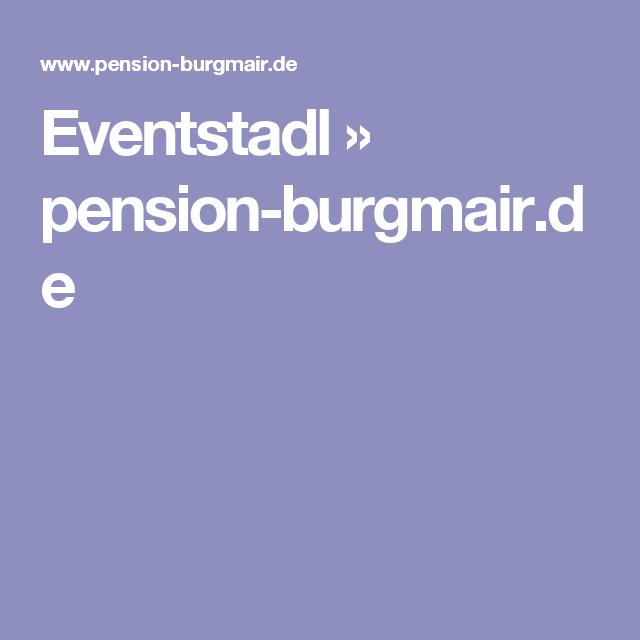 Eventstadl » pension-burgmair.de