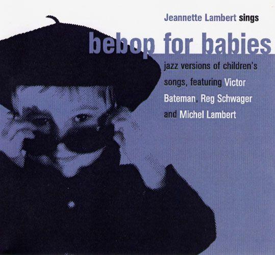 "Bebop For Babies - ""Lavender's Blue"" - Jeannette Lambert (vocals) Reg Schwager (guitar) Michel Lambert (drums) Victor Bateman (bass) http://www.bebopforbabies.com"