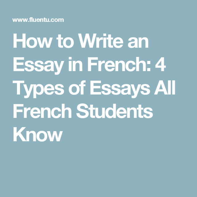 How To Write An Essay In French  Types Of Essays All French  How To Write An Essay In French  Types Of Essays All French Students Know Best Business School Essays also Example Of Essay With Thesis Statement  English Literature Essay Questions