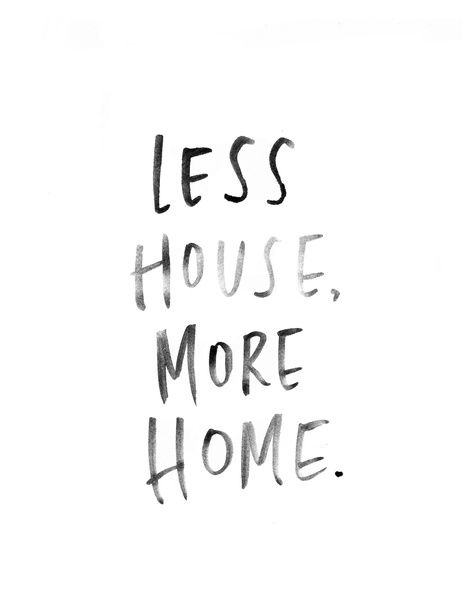 Less House, More Home Watercolor Print Art Print by Jenna